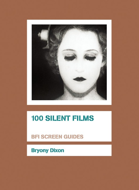 100 Silent Films by Bryony Dixon